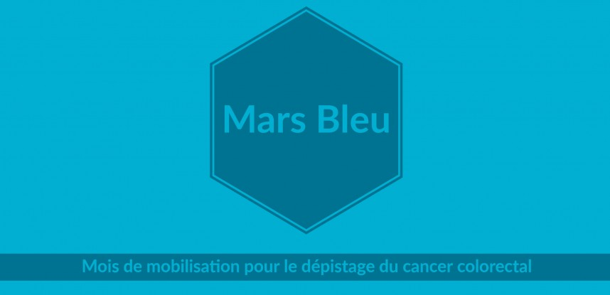 Mars Bleu : dépistage du cancer colorectal